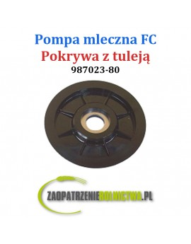 POKRYWA POMPY MLECZNEJ FC Z TULEJĄ